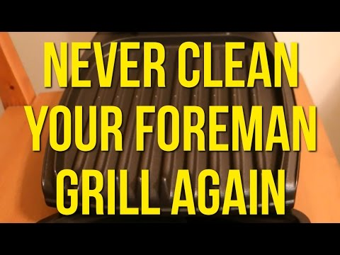 How To Never Clean Your George Foreman Grill Again: NEW METHOD!