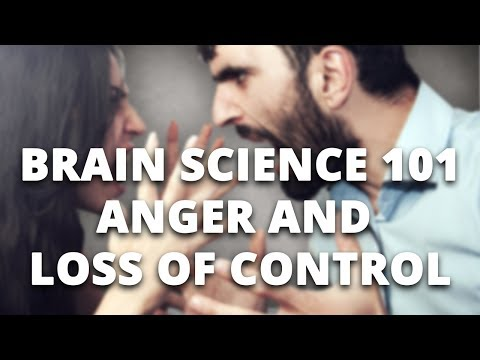 Brain Science 101: Anger and Loss of Control