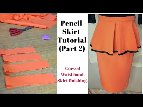 Basic pencil skirt tutorial (Part 2) | Cutting and Stitching of Waist band, Skirt Finishing