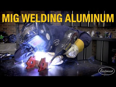 How To MIG Weld Aluminum - Pointers and Troubleshooting with Eastwood
