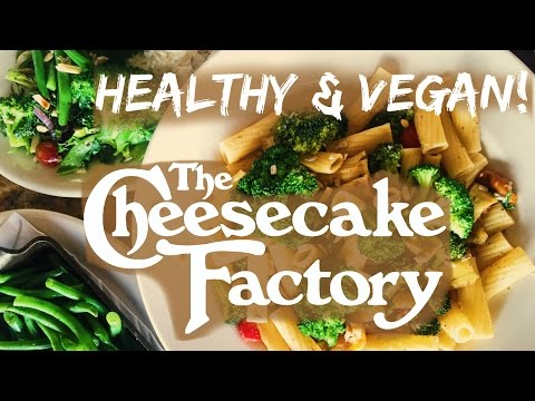 How to order VEGAN at The Cheesecake Factory [WSLF + Kind of Oil Free]