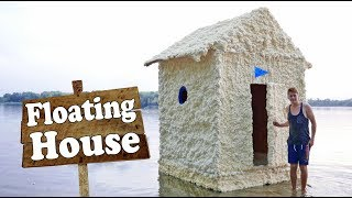 Floating House of Filling Foam - How to Build - DIY