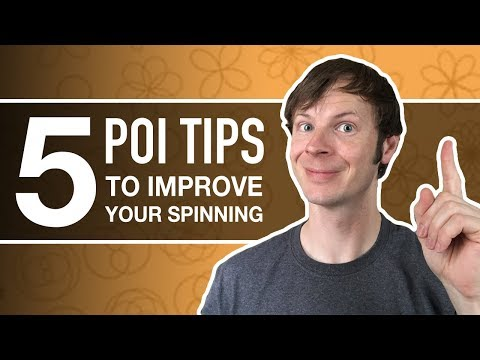5 Poi Tips to Improve Your Spinning Today!