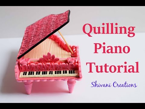 Quilled Piano Tutorial/ How to make Quilling Showpiece/ Miniature Paper Quilling Piano
