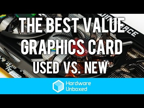 The Best Value Graphics Card: Used vs. New!