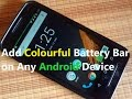 Add Colorful Battery Bar On Any Android Device