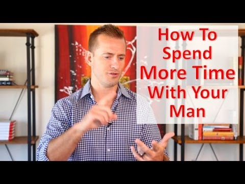 3 Ways To Motivate Men To Spend More Time With You