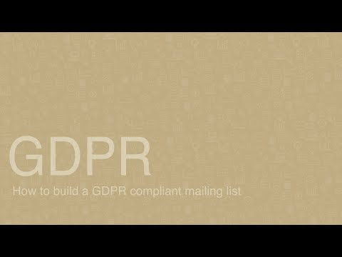 GDPR: How to build a compliant mailing list