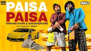 Paisa Paisa - Farhan Khan & Shaikhspeare (Prod. by RASLA) | Official Music Video