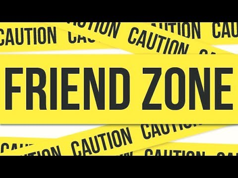 How Do You Know You Are Friend Zoned?