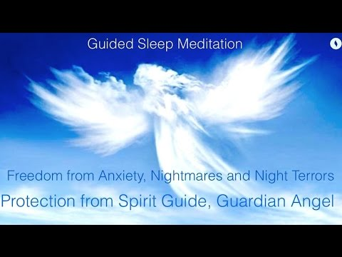 Sleep Meditation for Anxiety, Nightmares and Night Terrors | Spirit Guide, Guardian Angel Protection
