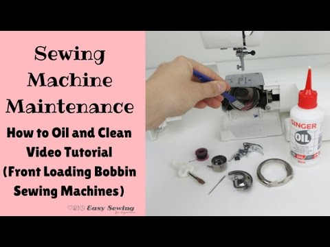 Sewing Machine Maintenance: How to Oil and Clean (Front Loading Bobbin)