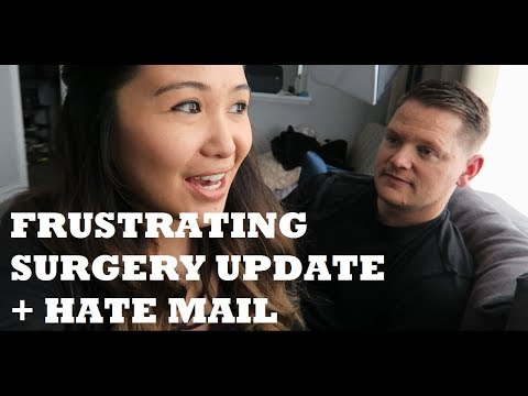 FRUSTRATING SURGERY UDPATE + GETTING HATE MAIL
