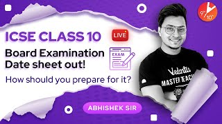 ICSE Class 10 Board Exam Time Table 2021 is Out! 🔥 | How Should You Prepare for It? | Vedantu 9 & 10