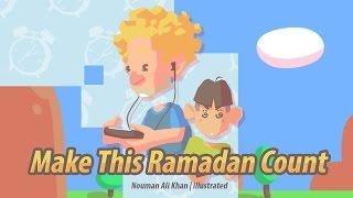 Make This Ramadan Count | Nouman Ali Khan | illustrated