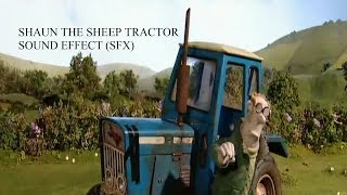 Shaun The Sheep Tractor Sound Effect (6K Subscribers Special)