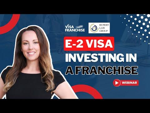 E2 Visa - Investing in a Franchise (Rupert Law)