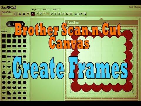 Brother Scan n Cut Canvas Tutorial: Creating Die Cut Frames