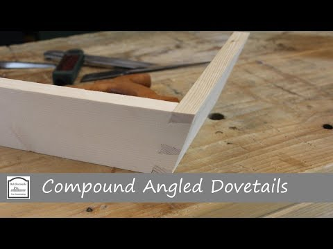 How to Cut Compound Angled Dovetails with Hand Tools
