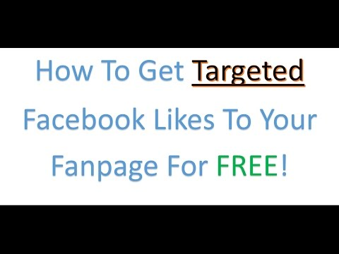 How To Get Targeted Facebook Likes to Your Fanpage for Free