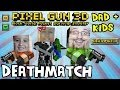 Dad And Kids Play Pixel Gun 3d Deathmatch Pt 2 Ios Multiplay
