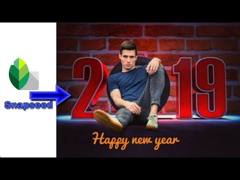 Happy New Year 2019 Special Editing _ Snapseed App Photo Editing
