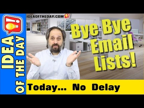 Bye Bye Email Lists? Idea of the day #324