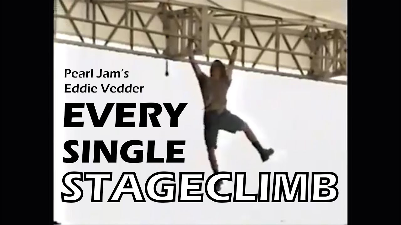All of Eddie Vedder's incredible climbs (during Pearl Jam - Porch)