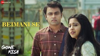 Beimani Se | Gone Kesh | Shweta Tripathi & Jitendra Kumar | Mahalakshmi Iyer