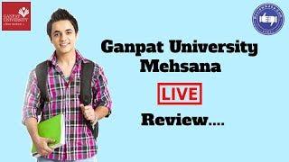 Ganpat University, Mehsana [GU] 2019- College Reviews & Critic Rating