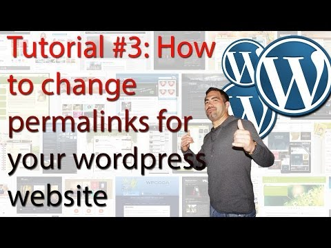 Tutorial #3: How to change permalinks for your wordpress website