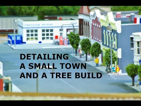 MODEL RAILROAD / DETAIL A TOWN and a TREE BUILD