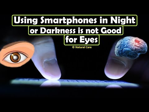 Using Smartphones in Night or Darkness is not Good for Eyes