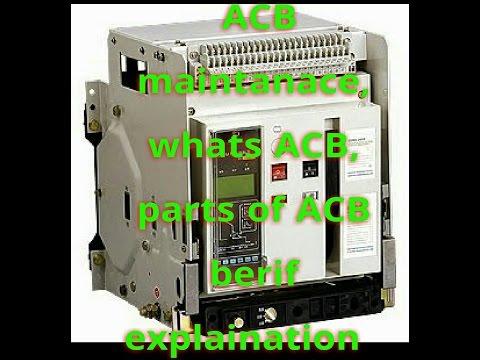 air circuit breaker working principle/Air circuit breaker maintenance/whats ACB/working of ACB