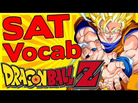 SAT Words in Dragon Ball Z | Fun Way to Learn Vocabulary
