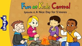 Fun at Kids Central 4 | A Nice Day for S'mores | School | Little Fox | Animated Stories for Kids
