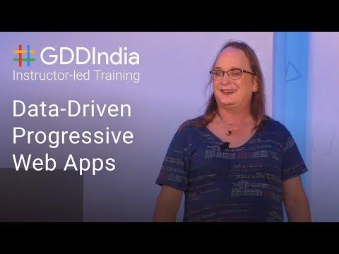 Data-Driven Progressive Web Apps (GDD India '17)