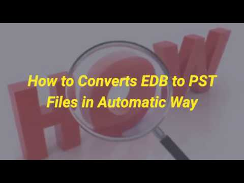How to converts edb to pst files in automatic way