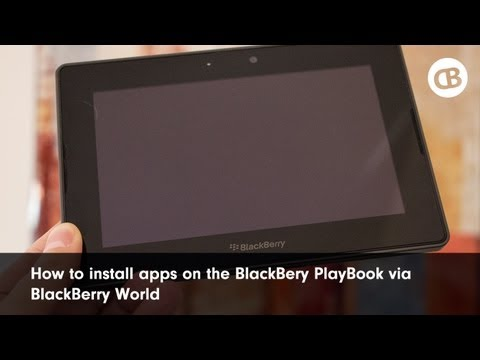 How to Install Apps on the BlackBerry PlayBook via BlackBerry App World