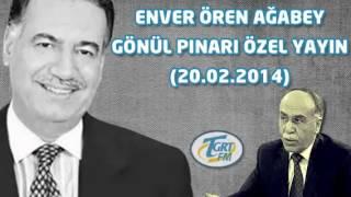 Enver ÖREN Ağabey   Gönül Pınarı Özel Programı    Osman ÜNLÜ Hoca   20.02.2014