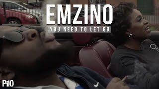P110 - Emzino - You Need To Let Go [Music Video]