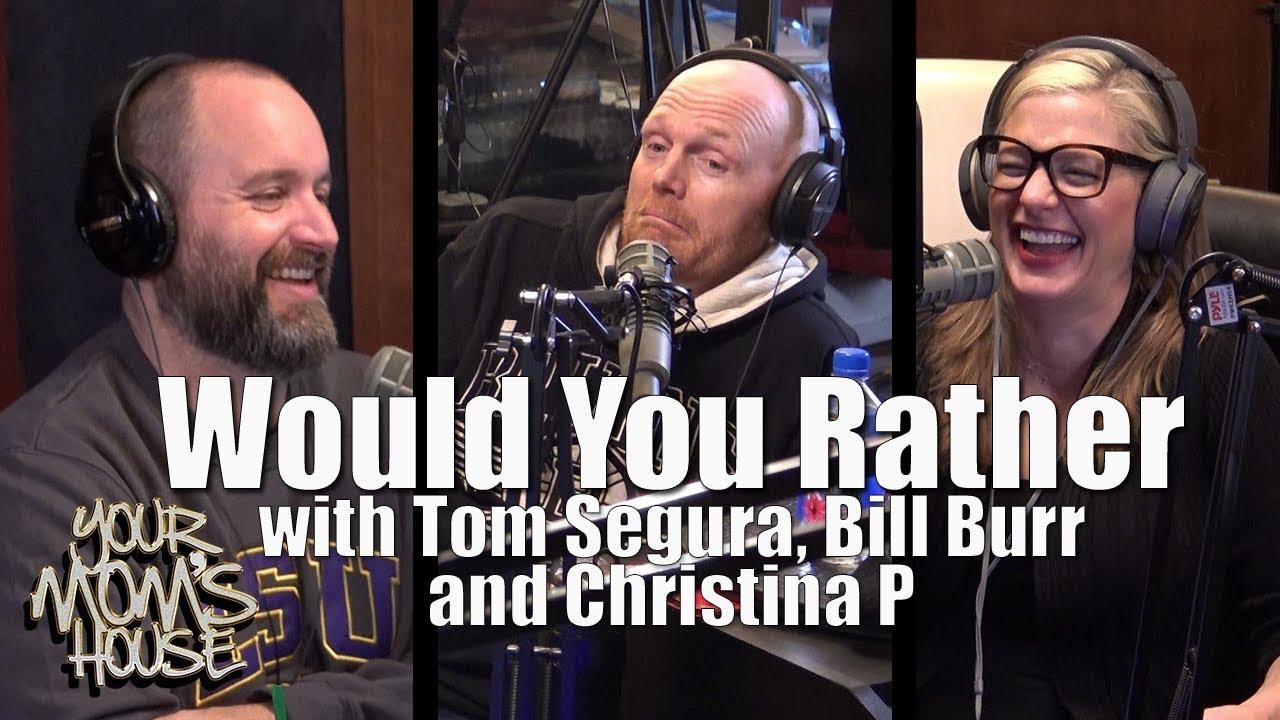 """Would You Rather"" w/ Bill Burr, Tom Segura & Christina P. - YMH Highlight"