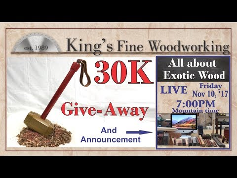 30K Subscriber Give-Away & All about Exotic Wood Live announcement
