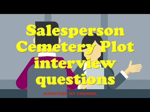 Salesperson Cemetery Plot interview questions