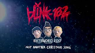blink-182 - Not Another Christmas Song (Extended Fan Edit)