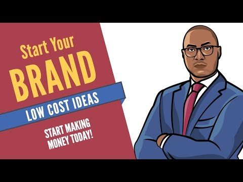 How To Start a Business or Brand With No Money | Be Successful 2018
