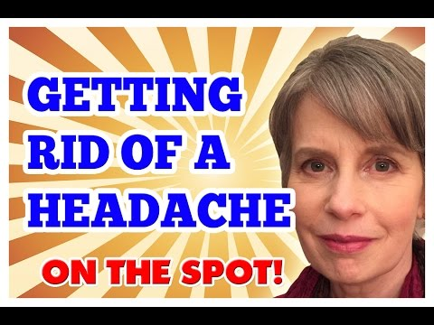 Getting Rid of a Headache On The Spot