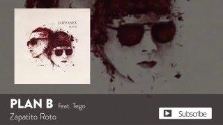 Plan B - Zapatito Roto ft. Tego Calderon [Official Audio]