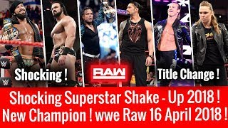 WWE Superstar Shake Up 2018 Results ! WWE Raw 4/16/2018 Highlights ! Raw 16 April 2018 Title Change
