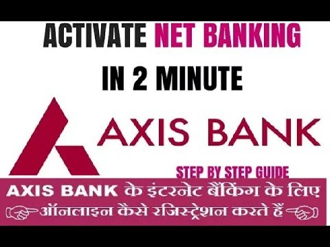 Axis Bank Net Banking Activation Process || Axis Bank Net Banking Registration || Axis Net Banking